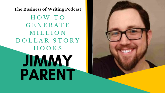 BOW 006: Generating Million Dollar Story Hooks w/ Jimmy Parent