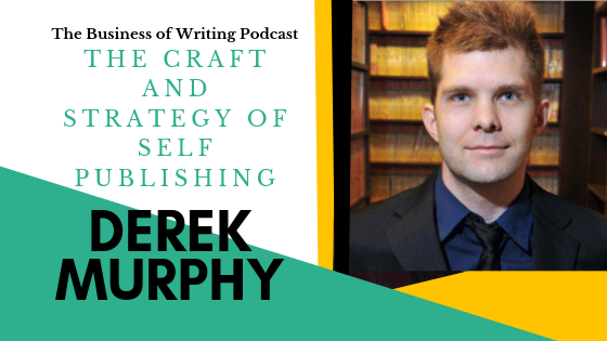 BOW 004: The Craft and Strategy of Self-Publishing w/ Derek Murphy