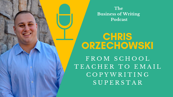BOW 002: From School Teacher To Email Copywriting Superstar w/ Chris Orzechowski