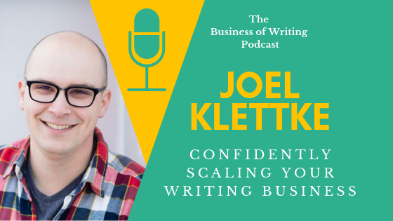 BOW 016: Confidently Scaling Your Writing Business w/ Joel Klettke