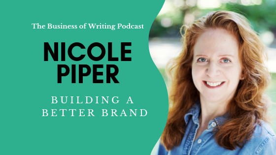 BOW 019: Building A Better Brand w/ Nicole Piper