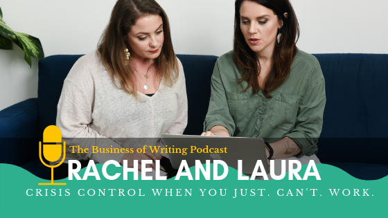 BOW 015: Crisis Control When Life Stops You From Working w/ Rachel and Laura