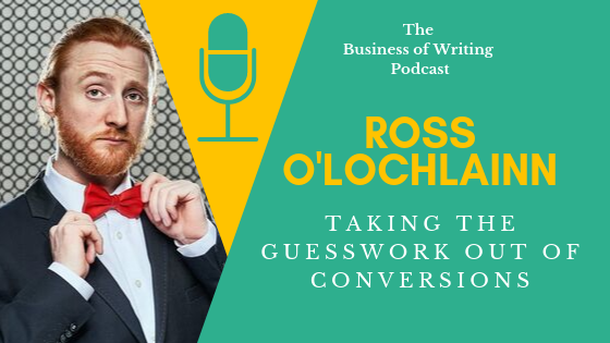 BOW 034: Taking The Guesswork Out Of Conversions w/ Ross O'Lochlainn