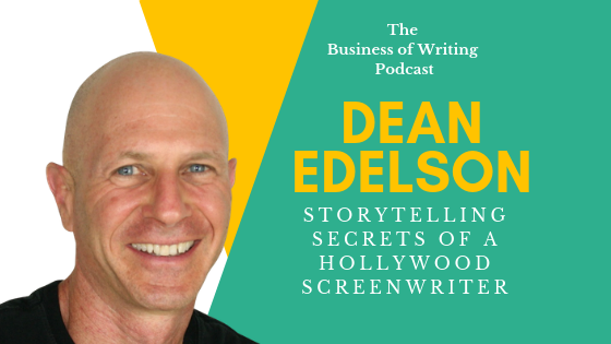BOW 026: Storytelling Secrets from a Hollywood Screenwriter w/ Dean Edelson