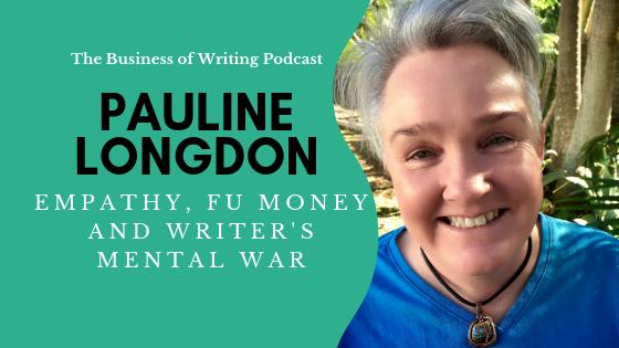 BOW 027: Empathy, FU Money, and Writer's Mental War w/ Pauline Longdon