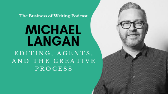 BOW 033: Editing, Agents, and The Creative Process w/ Michael Langan