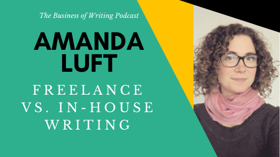 BOW 045 – Amanda Luft: Freelance vs. In-House Writing