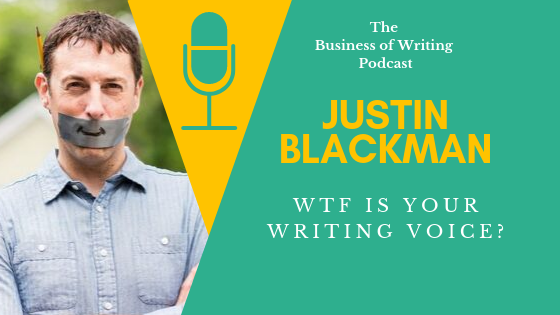 BOW 036: WTF Is Your Writing Voice w/ Justin Blackman