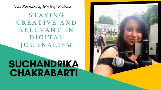 BOW 046 – Suchandrika Chakrabarti: Staying Creative and Relevant in Digital Journalism