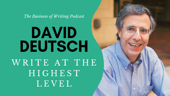 BOW 038 – David Deutsch: How to Write at the Highest Level