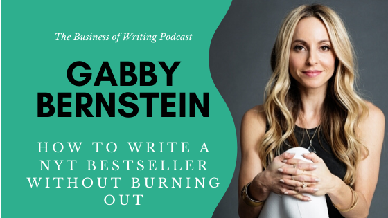BOW 050 – Gabby Bernstein: How To Write a NYT Bestseller Without Burning Out