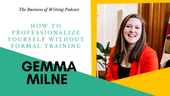 BOW 052 – Gemma Milne: How To Professionalize Yourself Without Formal Training
