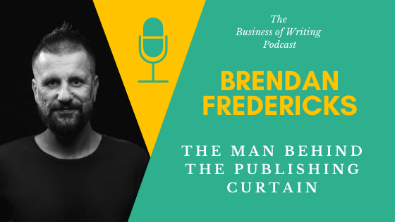 BOW 056 – Brendan Fredericks: The Man Behind The Publishing Curtain