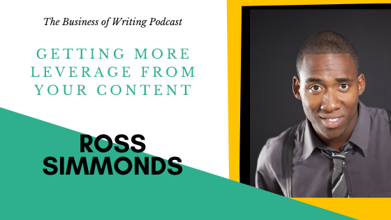 BOW 061 – Ross Simmonds: Getting More Leverage From Your Content