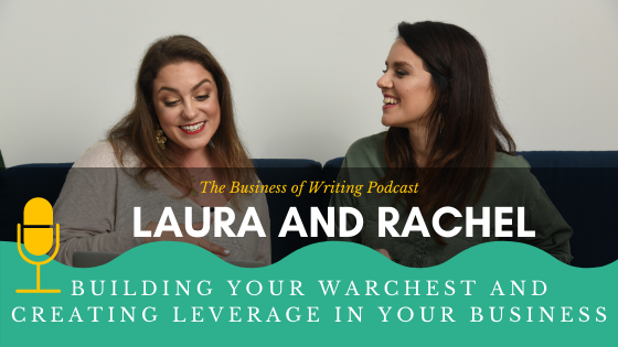 BOW 060 – Rachel and Laura: Building Your Warchest and Creating Leverage In Your Business