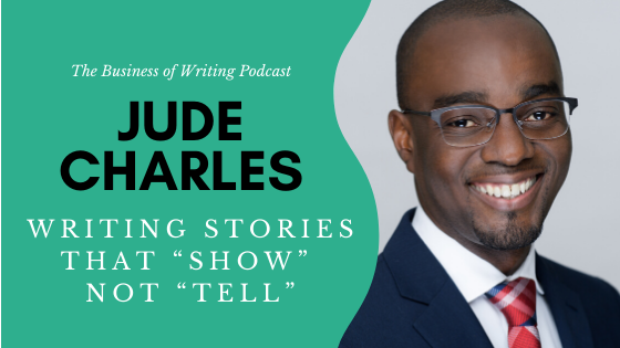 "BOW 068 – Jude Charles: Writing Stories That ""Show"" Not ""Tell"""