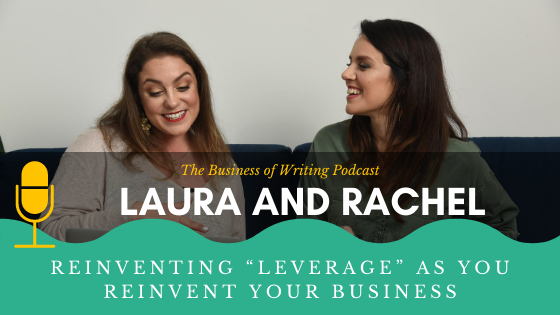 "BOW 066 – Rachel and Laura: Reinventing ""Leverage"" As You Reinvent Your Business"