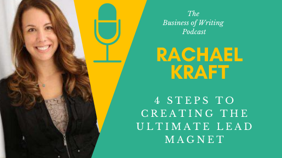 BOW 065 – Rachael Kraft: 4 Steps To Creating The Ultimate Lead Magnet