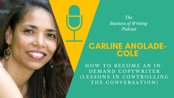 BOW 070 – Carline Anglade-Cole: How To Become An In-Demand Copywriter