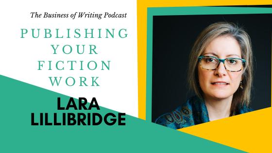 BOW 071 – Lara Lillibridge: Publishing Your Fiction Work