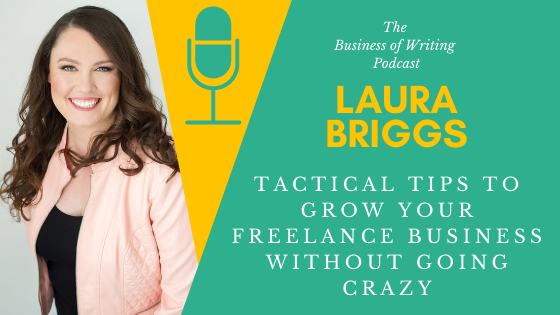 BOW 079: Laura Briggs – Tactical Tips To Grow Your Freelance Business Without Going Crazy