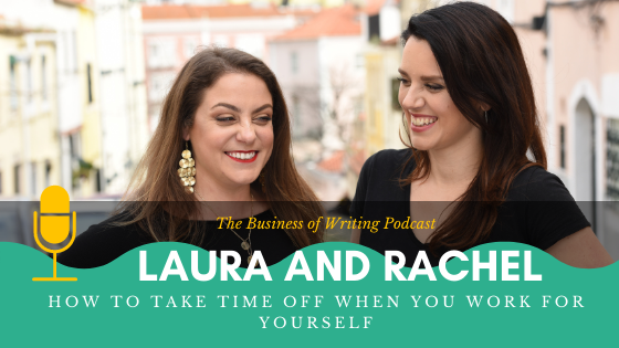 BOW 077 – Rachel and Laura: How To Take Time Off When You Work For Yourself