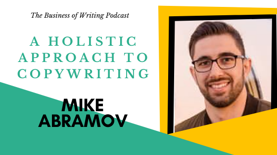 BOW 086 – Mike Abramov: A Holistic Approach To Copywriting