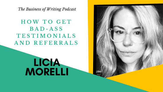 BOW 091 – Licia Morelli: How To Get Bad-ass Testimonials and Referrals