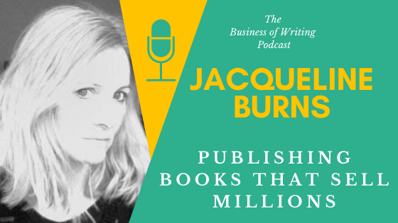 BOW 092 – Jacqueline Burns: Publishing Books That Sell Millions