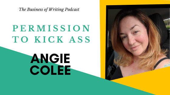 BOW 096 – Angie Colee: Permission To Kick Ass